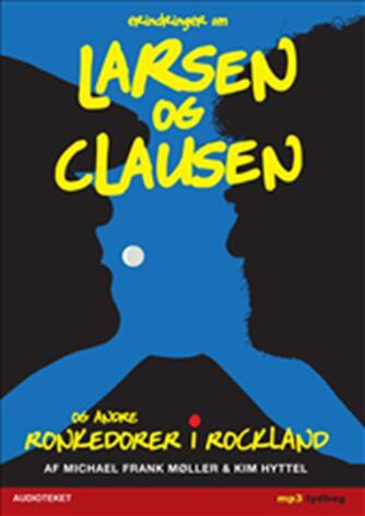 : Erindringer om Larsen og Clausen og andre ronkedorer i rockland