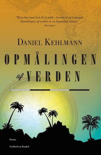 Daniel Kehlmann: Opmålingen af verden : roman
