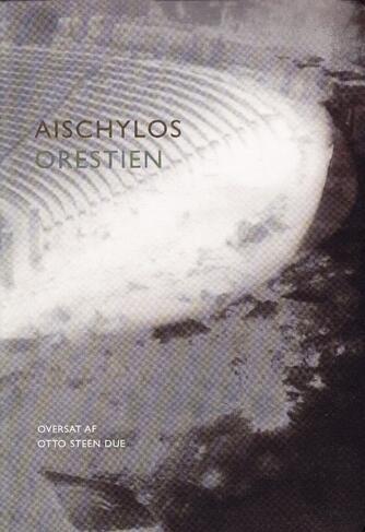 Aischylos: Orestien