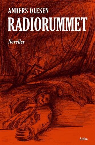 Anders Olesen (f. 1949): Radiorummet : noveller
