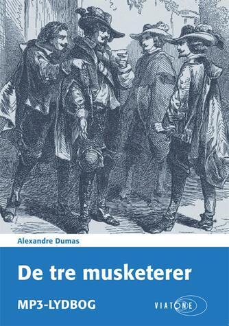 Alexandre Dumas (d. æ.): De tre musketerer (Ved C.E. Falbe-Hansen)