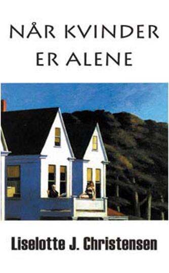 Liselotte J. Christensen: Når kvinder er alene
