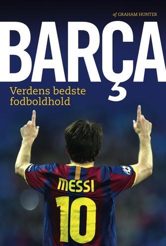 Graham Hunter: Barça : verdens bedste fodboldhold