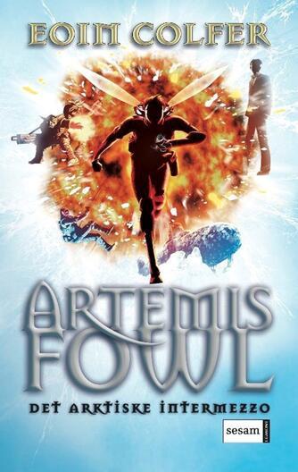 Eoin Colfer: Artemis Fowl - det arktiske intermezzo