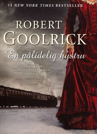 Robert Goolrick: En pålidelig hustru