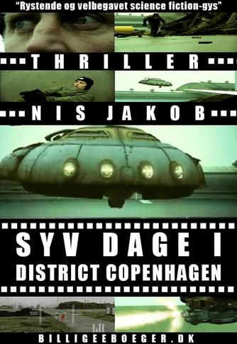 Nis Jakob: Syv dage i District Copenhagen : thriller