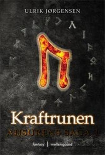 Ulrik Jørgensen (f. 1974-06-10): Ahsurens saga. 1, Kraftrunen