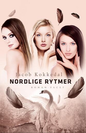 Jacob Kokkedal: Nordlige rytmer : roman