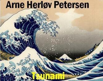 Arne Herløv Petersen: Tsunami