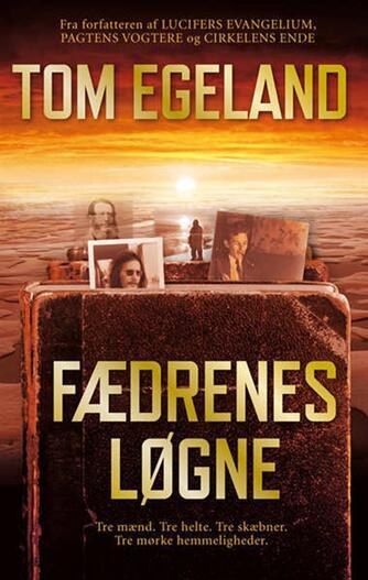 Tom Egeland: Fædrenes løgne