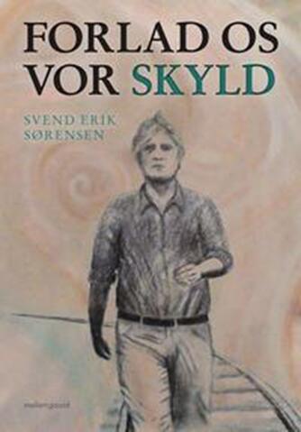 Svend Erik Sørensen (f. 1942): Forlad os vor skyld