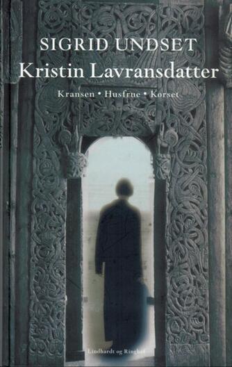 Sigrid Undset: Kristin Lavransdatter. 3, Korset