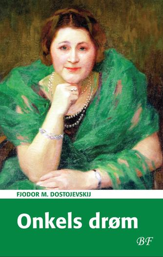 F. M. Dostojevskij: Onkels drøm