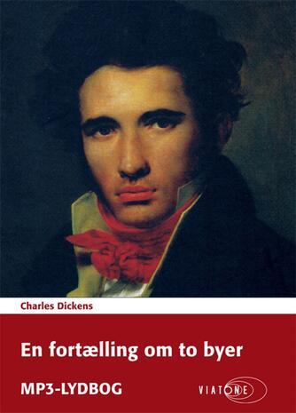 Charles Dickens: En fortælling om to byer (Ved Eva Hemmer Hansen)