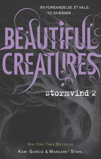 Kami Garcia, Margaret Stohl: Beautiful creatures - stormvind. 2