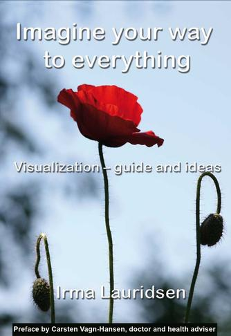 Irma Lauridsen (f. 1948): Imagine your way to everything : visualization - guide and ideas