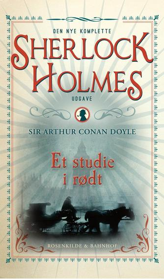 A. Conan Doyle: Et studie i rødt (Ved Mette Wigh Tvermoes)