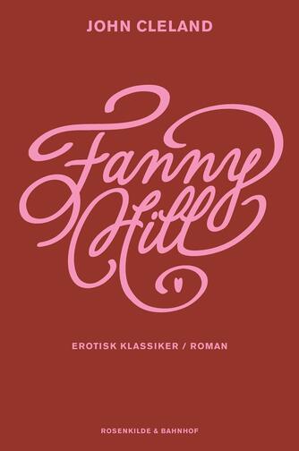 John Cleland: Fanny Hill : en glædespiges erindringer (Ved Viggo Hjørnager Pedersen)