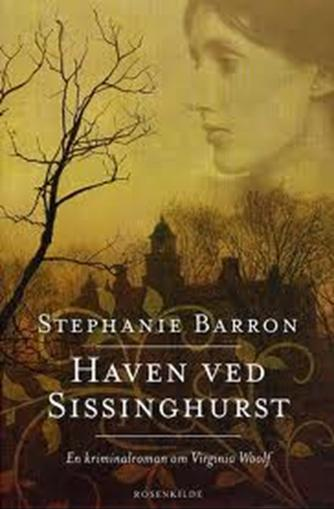 Stephanie Barron: Haven ved Sissinghurst : en roman om Virginia Woolf : kriminalroman