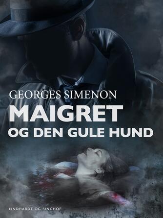 Georges Simenon: Forbrydelse ved sluse 14 : Maigret og den gule hund