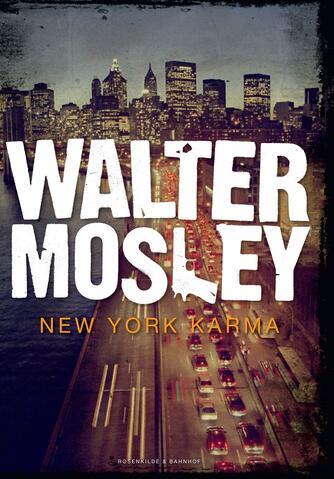 Walter Mosley: New York karma : kriminalroman