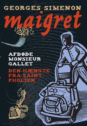 Georges Simenon: Afdøde Monsieur Gallet : Den hængte fra Saint Pholien