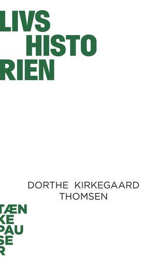 Dorthe Kirkegaard Thomsen: Livshistorien