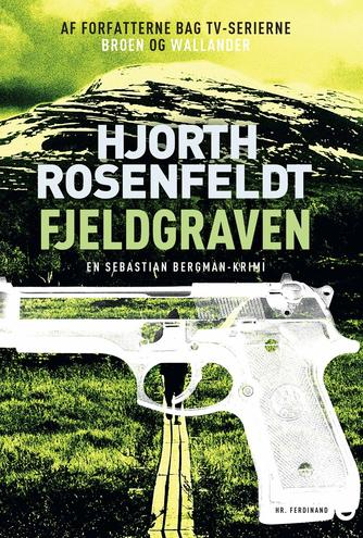 Michael Hjorth (f. 1963-05-13): Fjeldgraven : kriminalroman