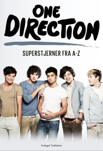 Sarah Oliver: One Direction : superstjerner fra A-Z