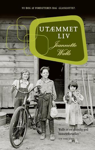 Jeannette Walls: Utæmmet liv : en roman fra det virkelige liv