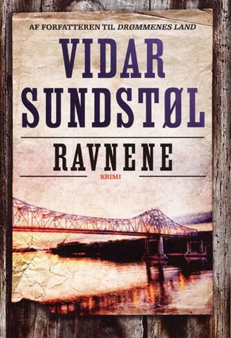 Vidar Sundstøl (f. 1963): Ravnene : krimi
