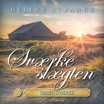 Helene Strange: Sværkeslægten. 1, Søren Sværke
