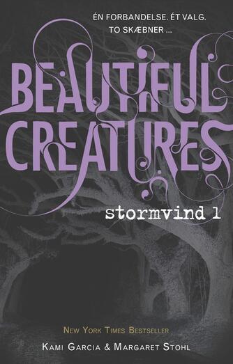 Kami Garcia, Margaret Stohl: Beautiful creatures - stormvind. 1