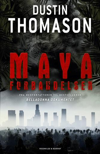 Dustin Thomason: Mayaforbandelsen : en thriller