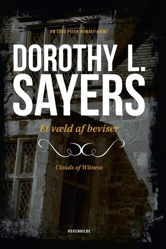 Dorothy L. Sayers: Et væld af beviser : kriminalroman