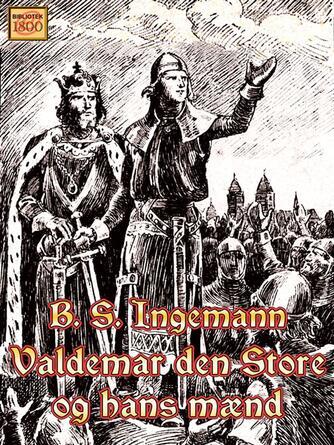 B. S. Ingemann: Valdemar den Store og hans mænd : et episk digt