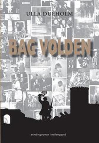 Ulla Dueholm (f. 1953): Bag volden