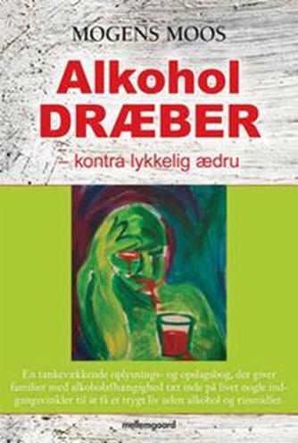 Mogens Moos: Alkohol dræber - kontra lykkelig ædru