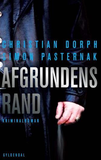 Christian Dorph, Simon Pasternak: Afgrundens rand : kriminalroman