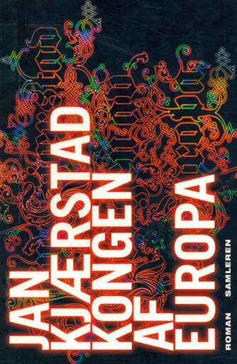 Jan Kjærstad: Kongen af Europa : roman