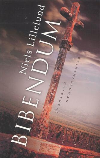 Niels Lillelund (f. 1965): Bibendum : kriminalroman