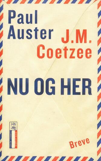 J. M. Coetzee, Paul Auster: Nu og her : breve 2008-2011
