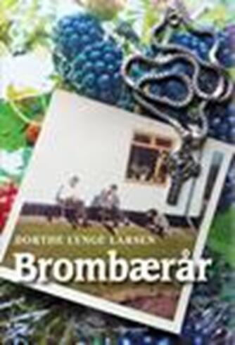 Dorthe Lynge Larsen: Brombærår : roman