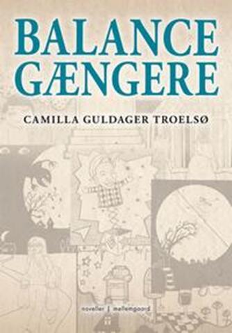 Camilla Troelsø (f. 1973): Balancegængere