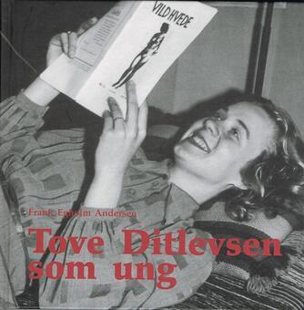 Frank Egholm Andersen: Tove Ditlevsen som ung