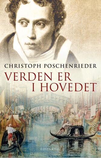 Christoph Poschenrieder: Verden er i hovedet : roman