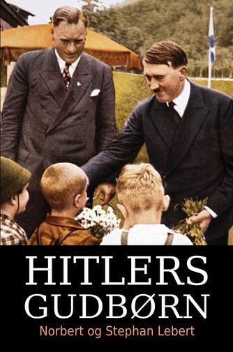 Norbert Lebert, Stephan Lebert: Hitlers gudbørn