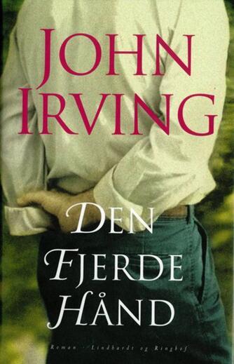 John Irving: Den fjerde hånd