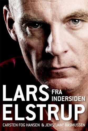 Carsten Fog Hansen, Jens Jam Rasmussen: Lars Elstrup - fra indersiden