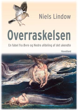 Niels Lindow: Overraskelsen : en fabel fra Øvre og Nedre afdeling af det ukendte